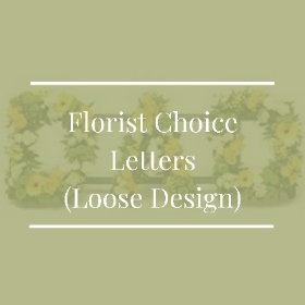 Florist Choice Letter Tributes (Loose design)