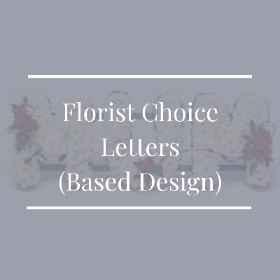 Florist Choice Letter Tributes (Based Design)
