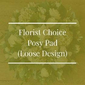 Florist Choice Posy Pad (Loose Design)